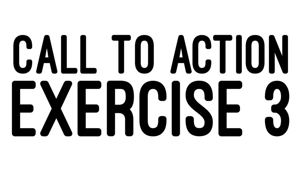 CALL TO ACTION EXERCISE 3