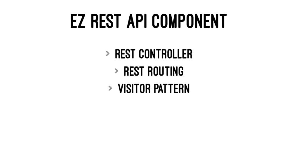 EZ REST API COMPONENT > Rest Controller > Rest ...