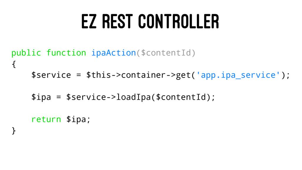 EZ REST CONTROLLER public function ipaAction($c...
