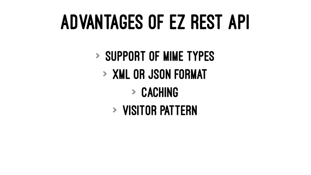 ADVANTAGES OF EZ REST API > Support of Mime Typ...