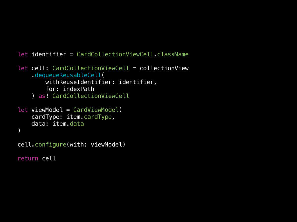 let identifier = CardCollectionViewCell.classNa...