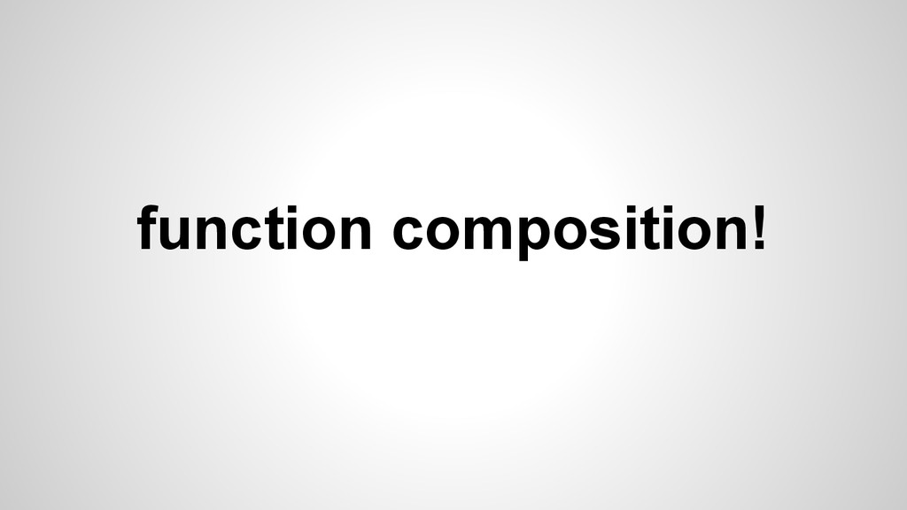 function composition!