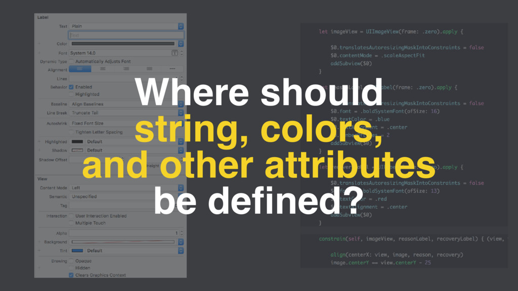 Where should string, colors, and other attribut...