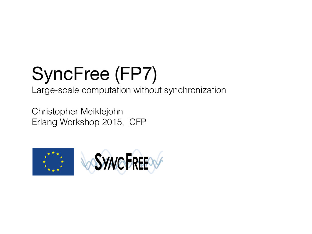 SyncFree (FP7)  Large-scale computation without...