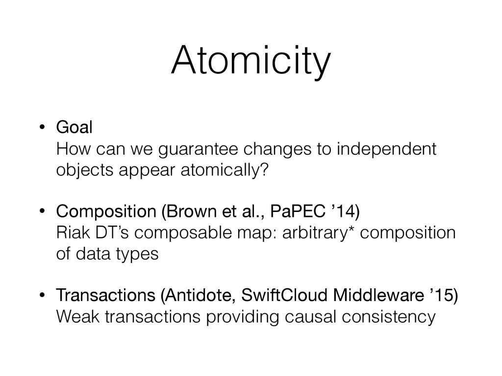 Atomicity • Goal How can we guarantee changes ...