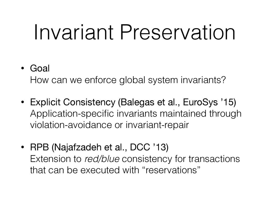 Invariant Preservation • Goal How can we enfor...
