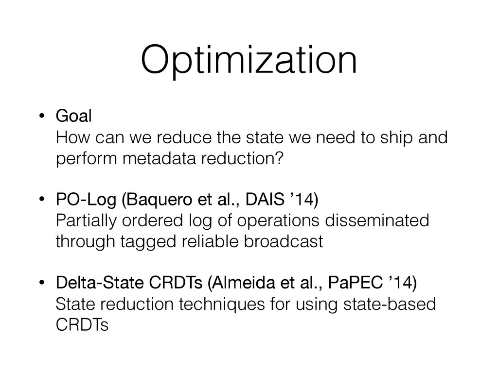 Optimization • Goal How can we reduce the stat...