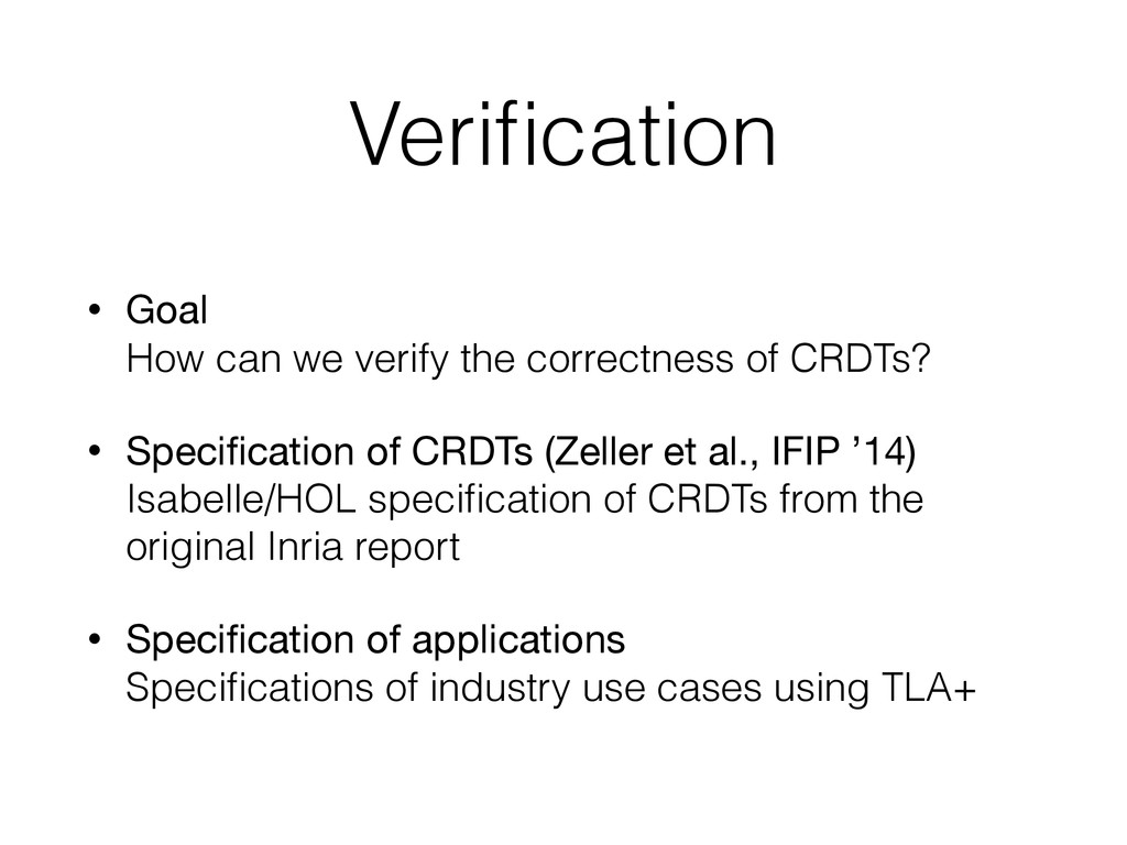 Verification • Goal How can we verify the corre...