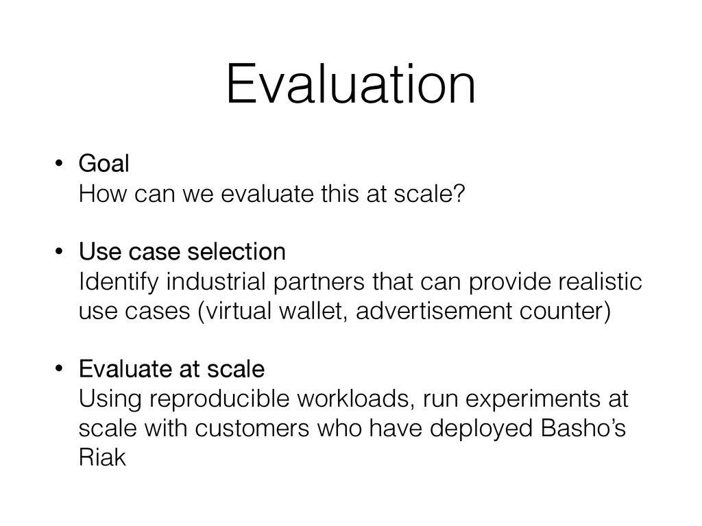 Evaluation • Goal How can we evaluate this at ...