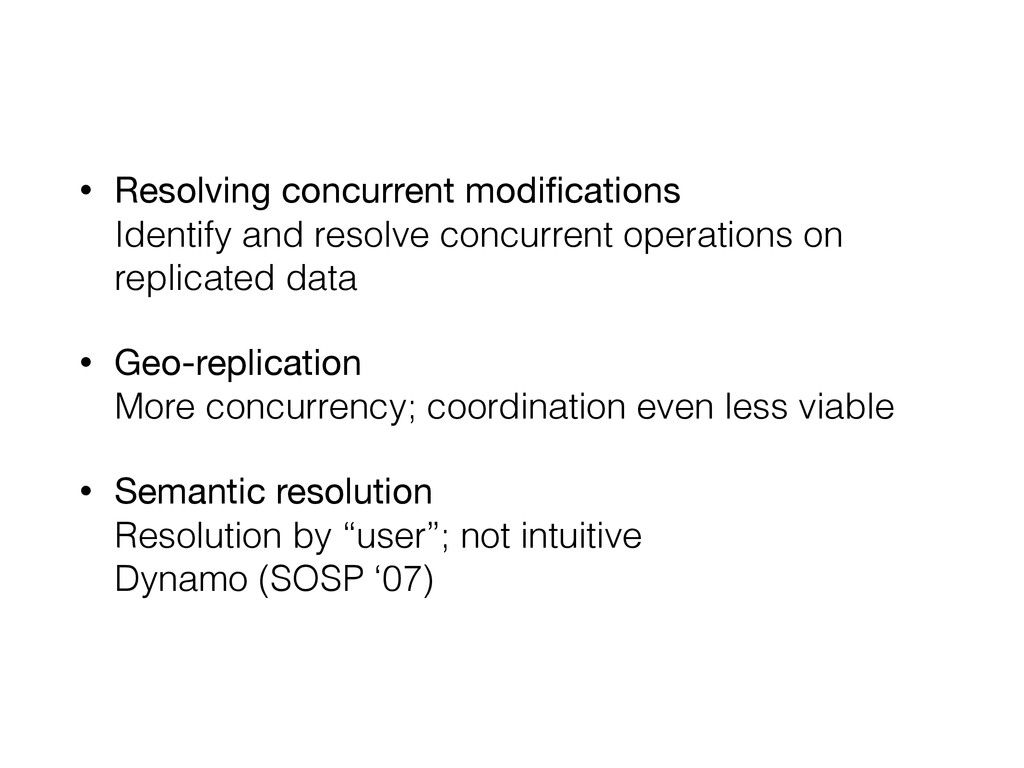 • Resolving concurrent modifications Identify a...