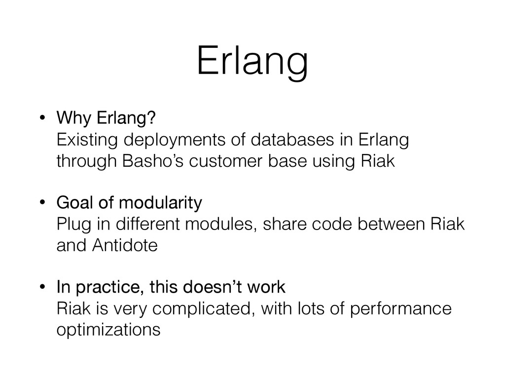 Erlang • Why Erlang? Existing deployments of d...
