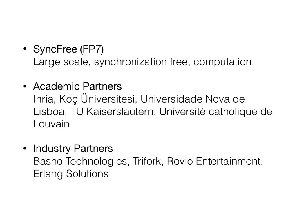 • SyncFree (FP7) Large scale, synchronization ...