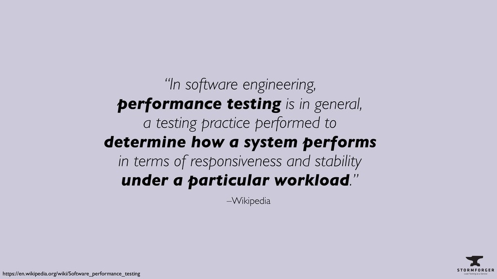 "–Wikipedia ""In software engineering, performan..."