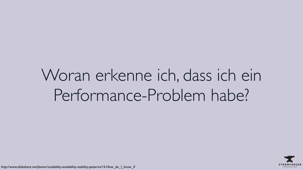 Woran erkenne ich, dass ich ein Performance-Pro...