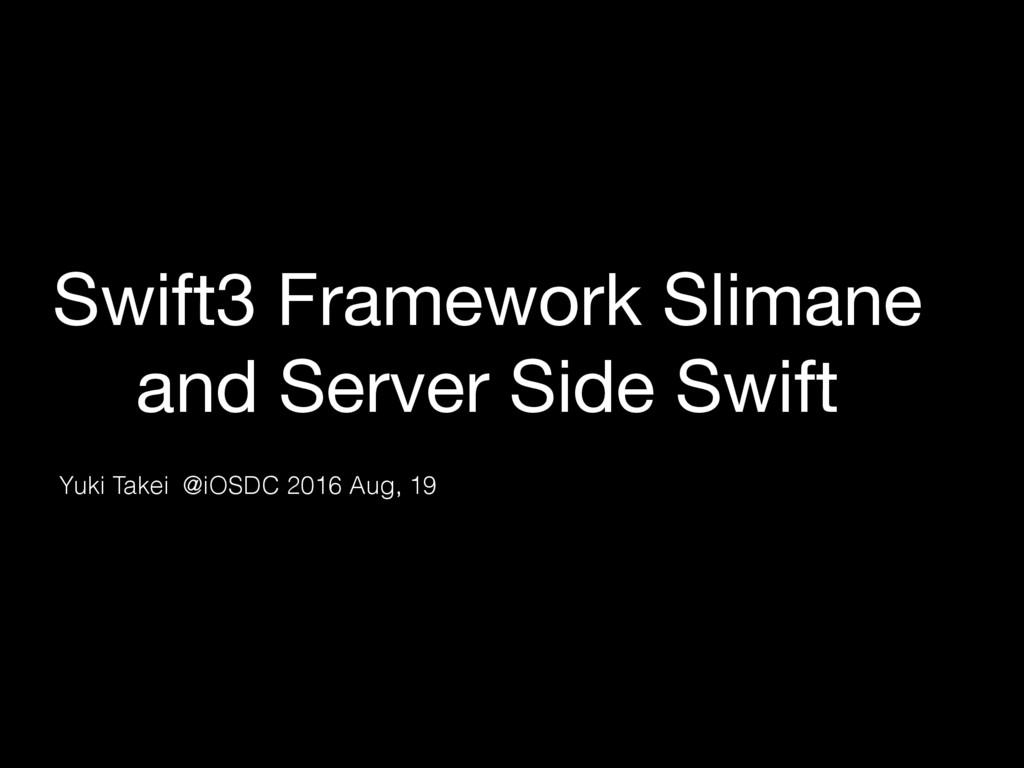 Swift3 Framework Slimane and Server Side Swift ...