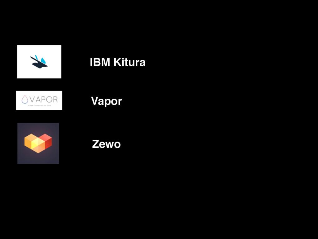 Vapor IBM Kitura Zewo
