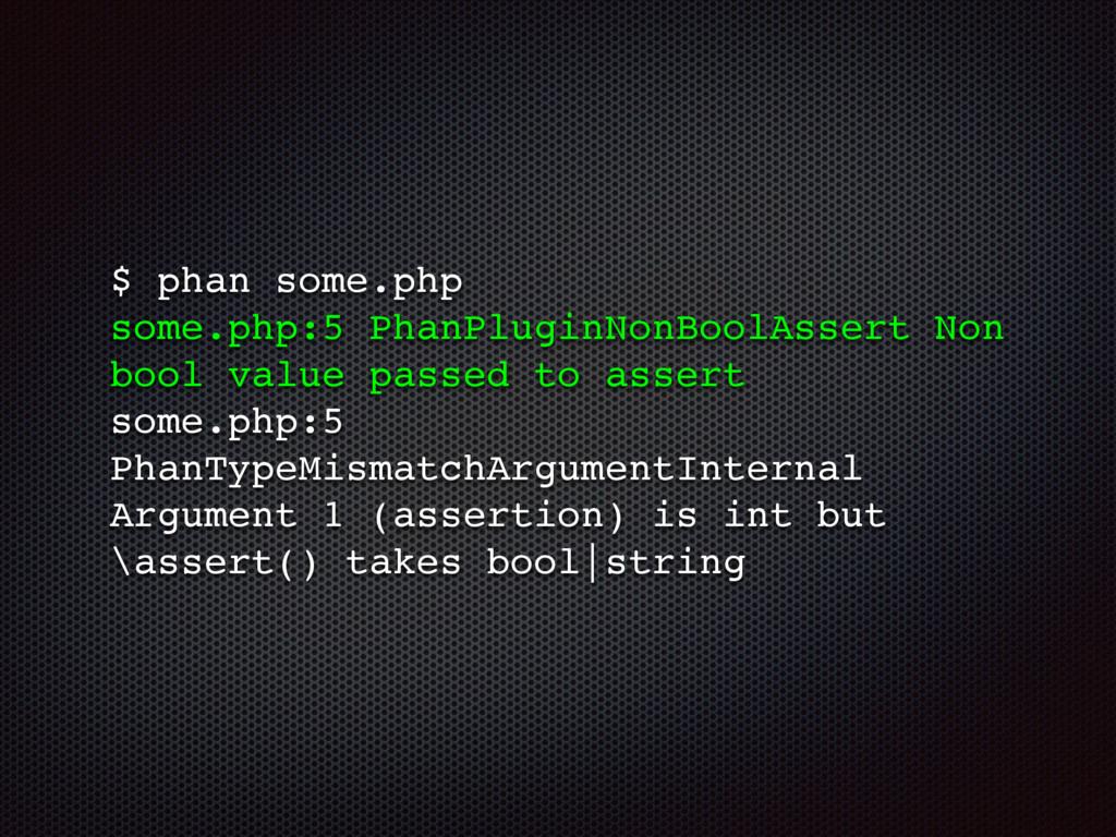 $ phan some.php some.php:5 PhanPluginNonBoolAs...