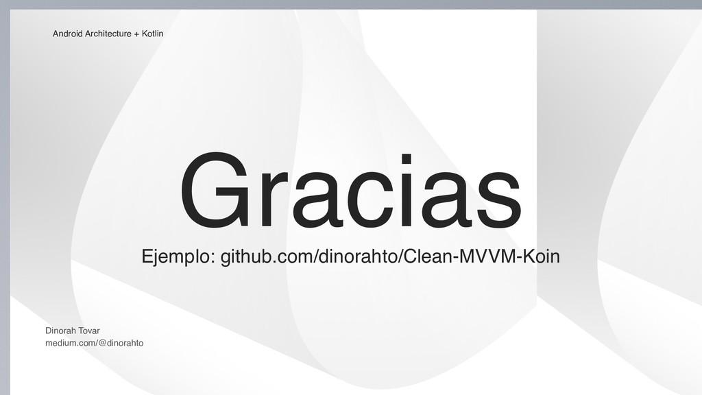 Ejemplo: github.com/dinorahto/Clean-MVVM-Koin A...