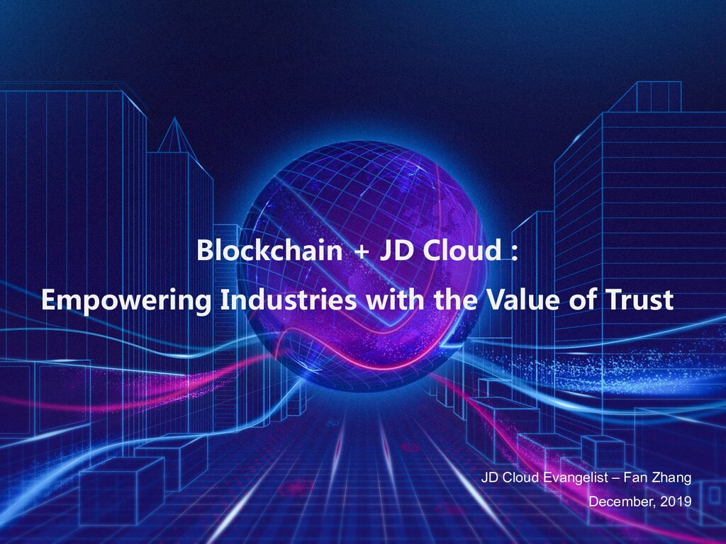 Blockchain + JD Cloud : Empowering Industries w...