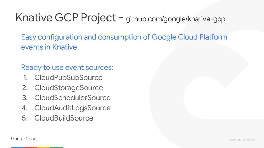 Confidential & Proprietary Knative GCP Project -...