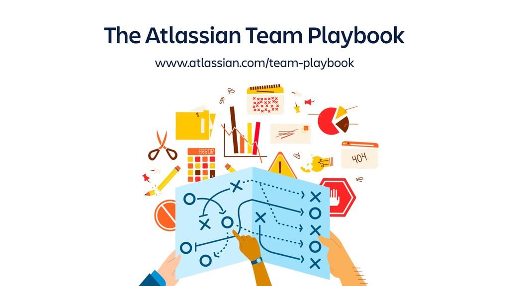 The Atlassian Team Playbook www.atlassian.com/t...