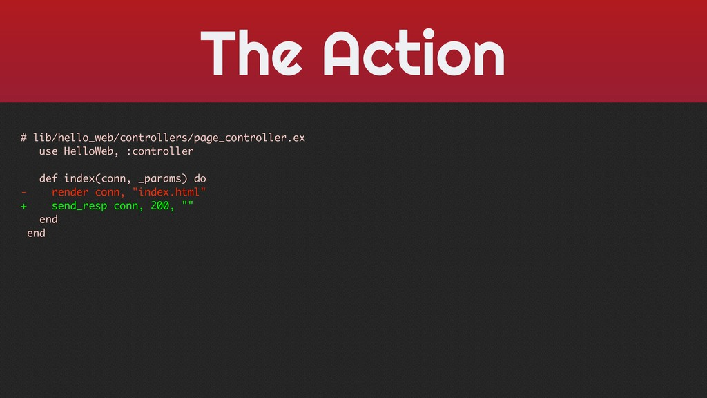 The Action # lib/hello_web/controllers/page_con...