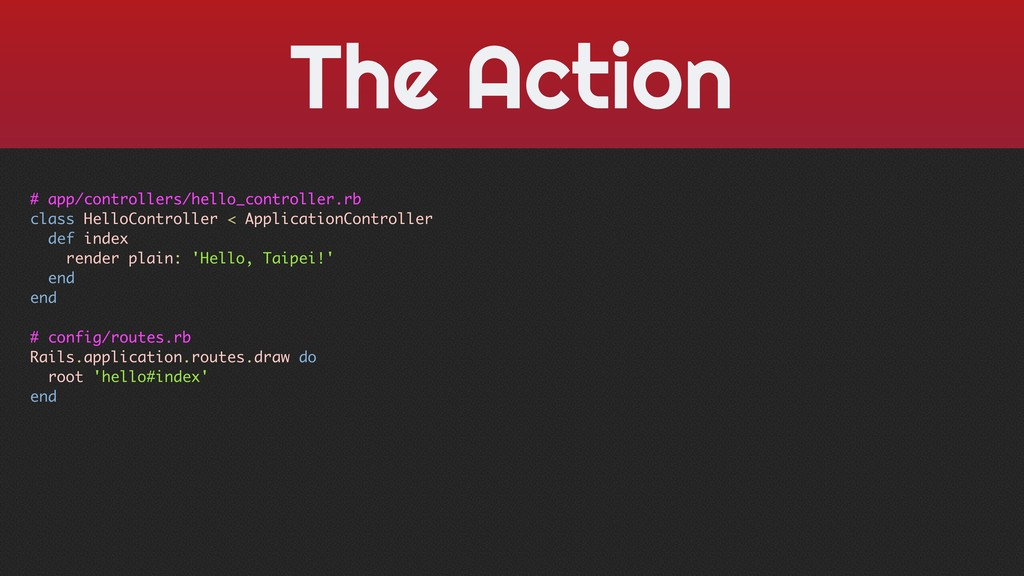The Action # app/controllers/hello_controller.r...