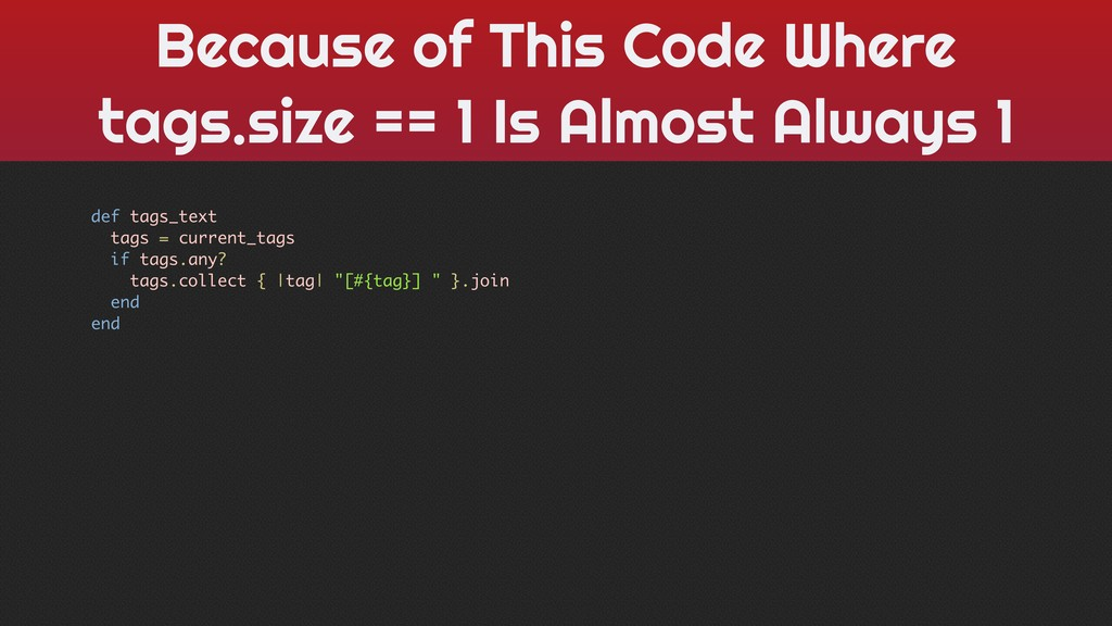 Because of This Code Where tags.size == 1 Is Al...