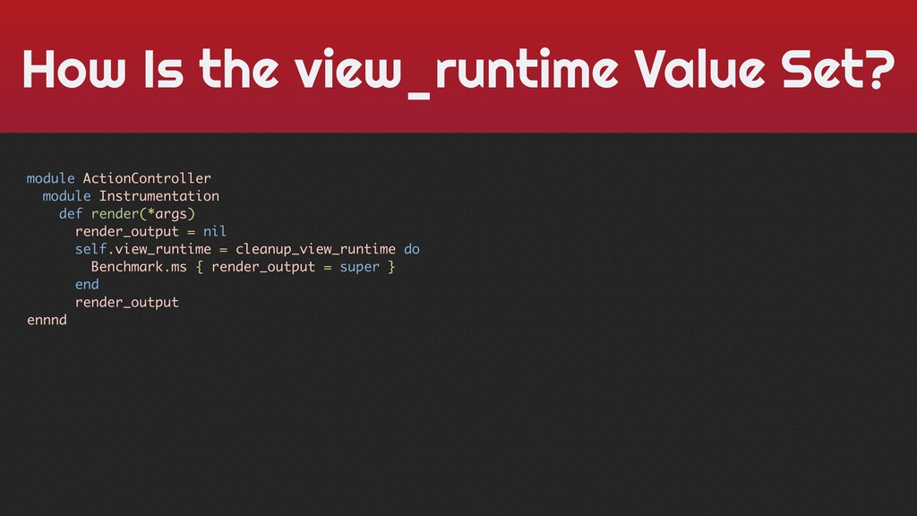 How Is the view_runtime Value Set? module Actio...