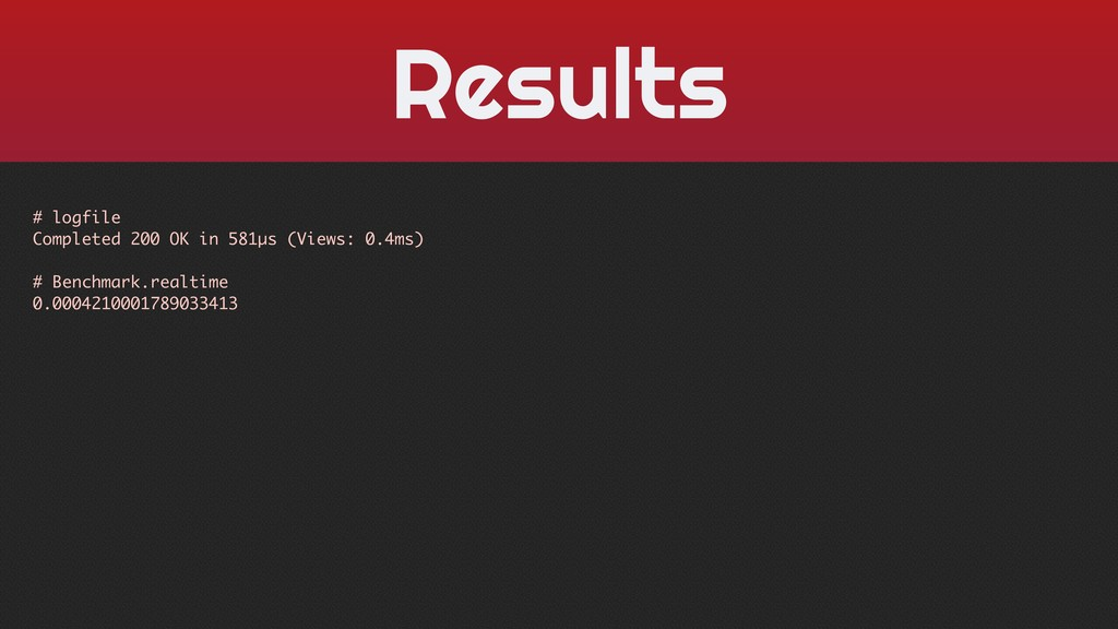 Results # logfile Completed 200 OK in 581µs (Vi...
