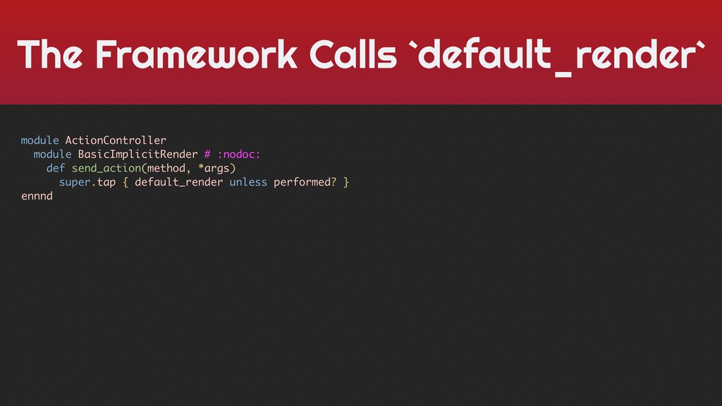 The Framework Calls `default_render` module Act...