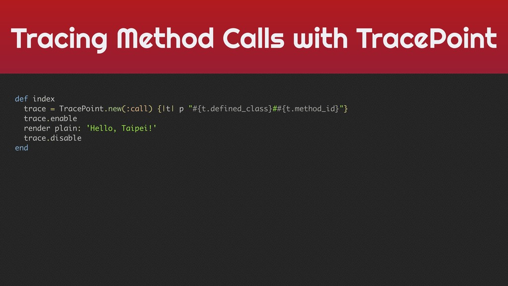 Tracing Method Calls with TracePoint def index ...