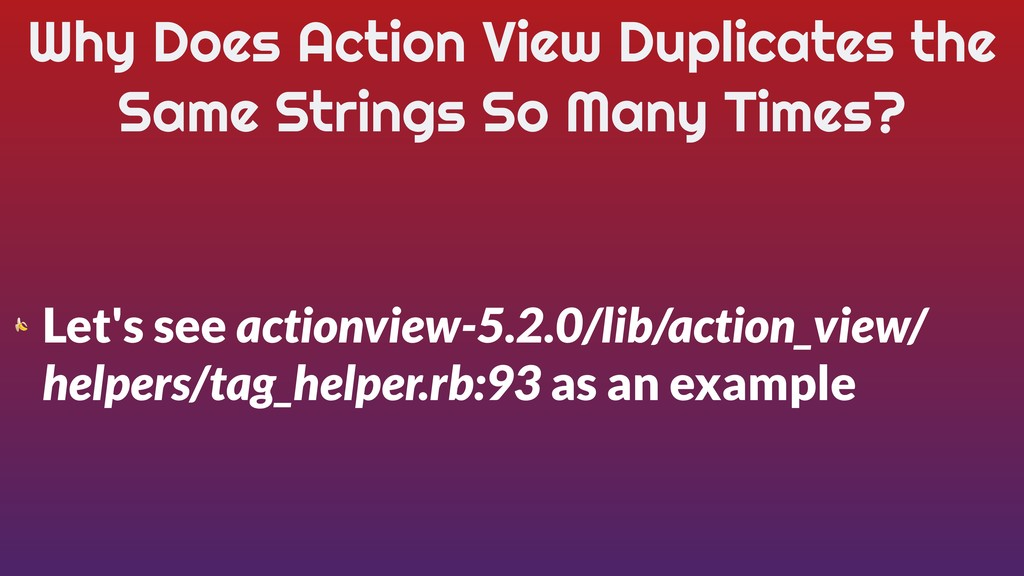 Why Does Action View Duplicates the Same String...