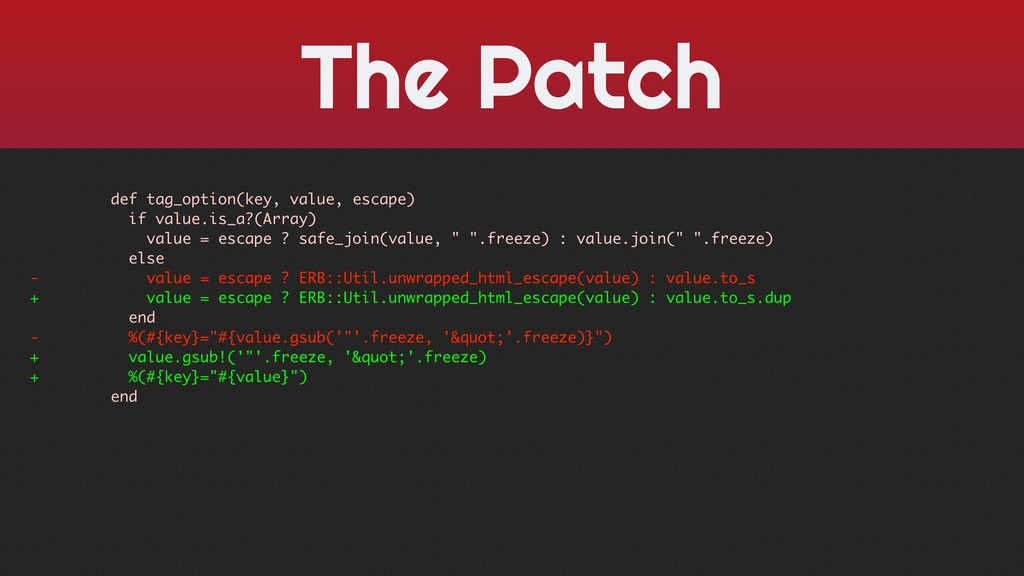 The Patch def tag_option(key, value, escape) if...