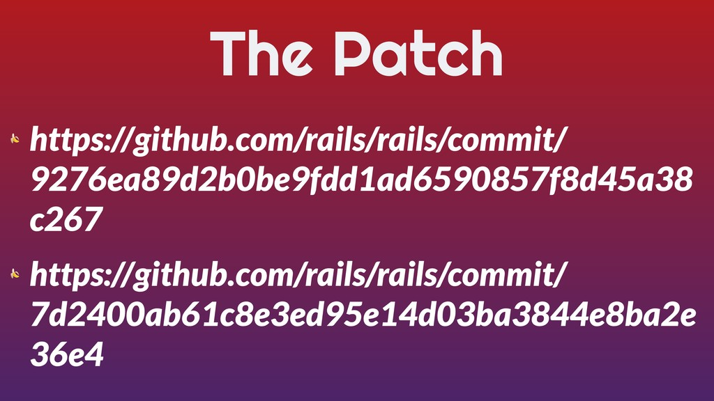 The Patch  https://github.com/rails/rails/commi...