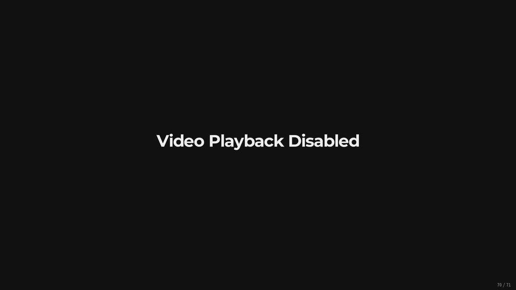 Video Playback Disabled 70/71