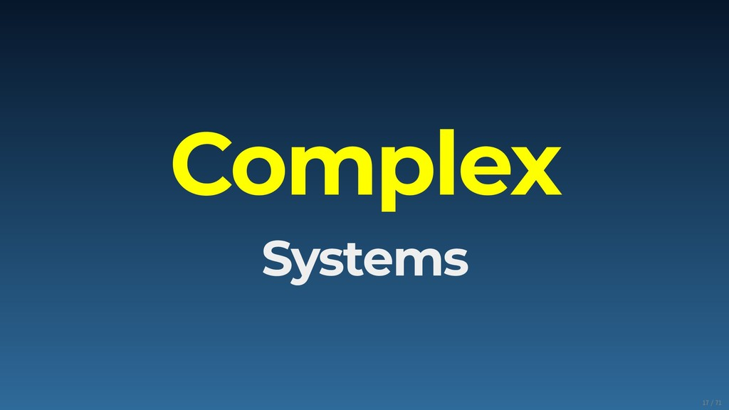 Complex Systems 17/71