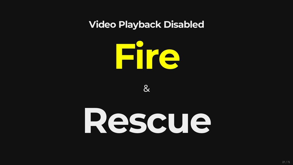 Video Playback Disabled Fire & Rescue 27/71