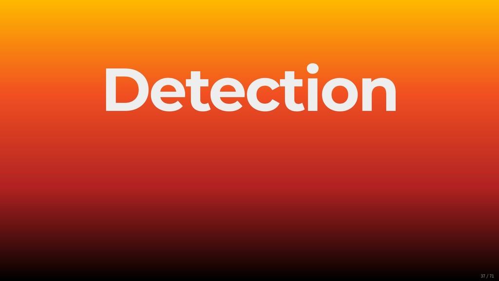 Detection 37/71