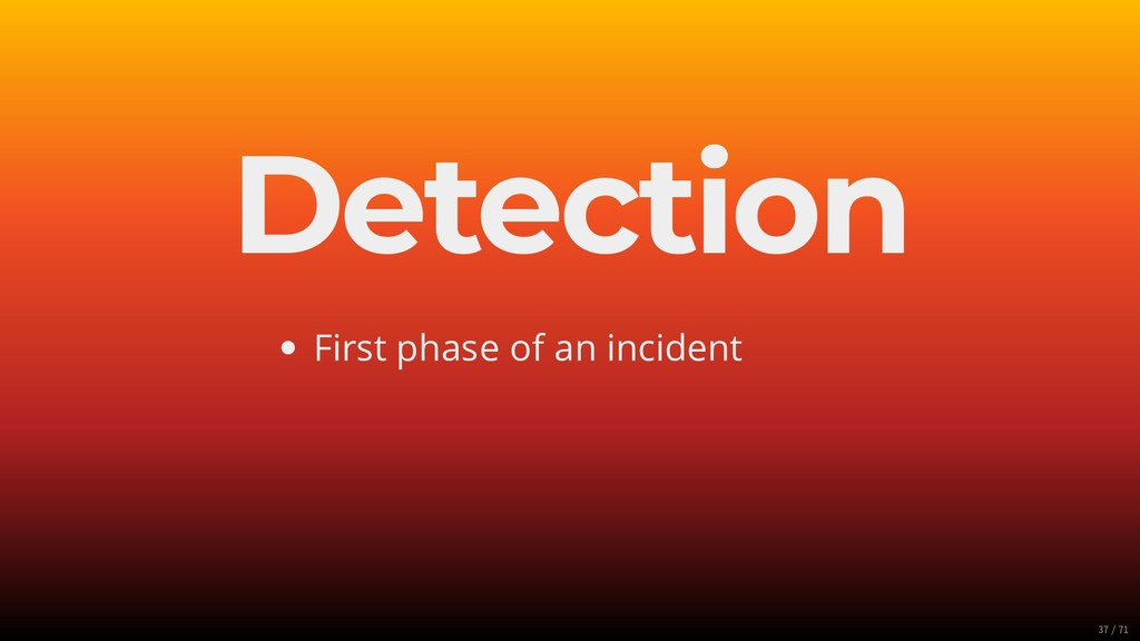 Detection First phase of an incident 37/71