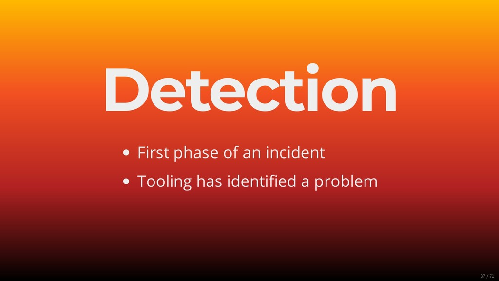 Detection First phase of an incident Tooling ha...