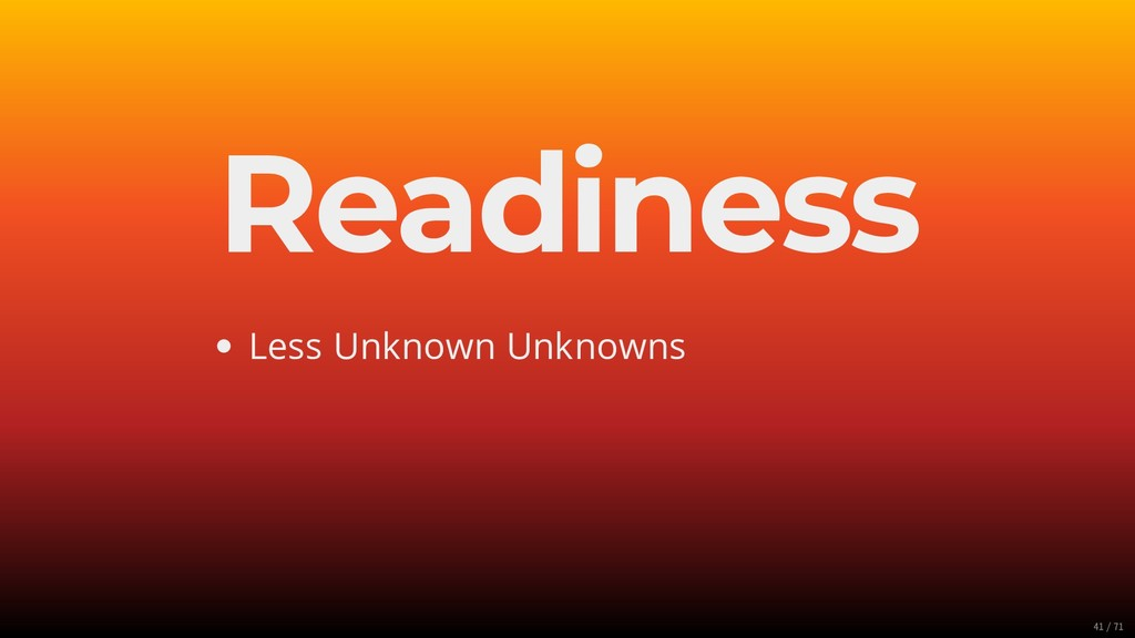 Readiness Less Unknown Unknowns 41/71