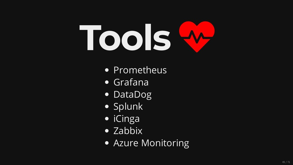 Tools  Prometheus Grafana DataDog Splunk iCing...