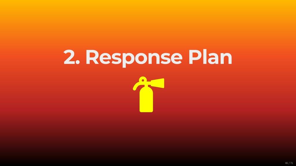 2. Response Plan  46/71