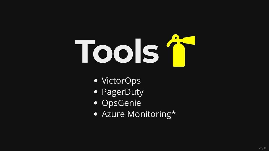 Tools  VictorOps PagerDuty OpsGenie Azure Moni...