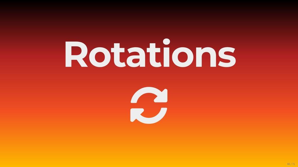 Rotations  48/71