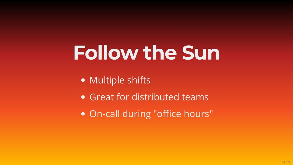 Follow the Sun Multiple shifts Great for distri...