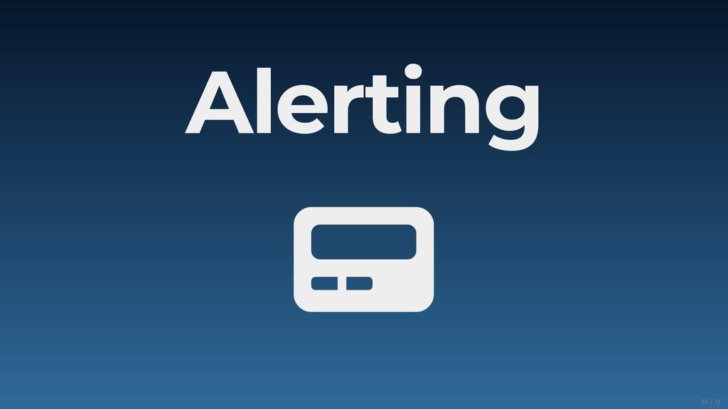 Alerting  57/71