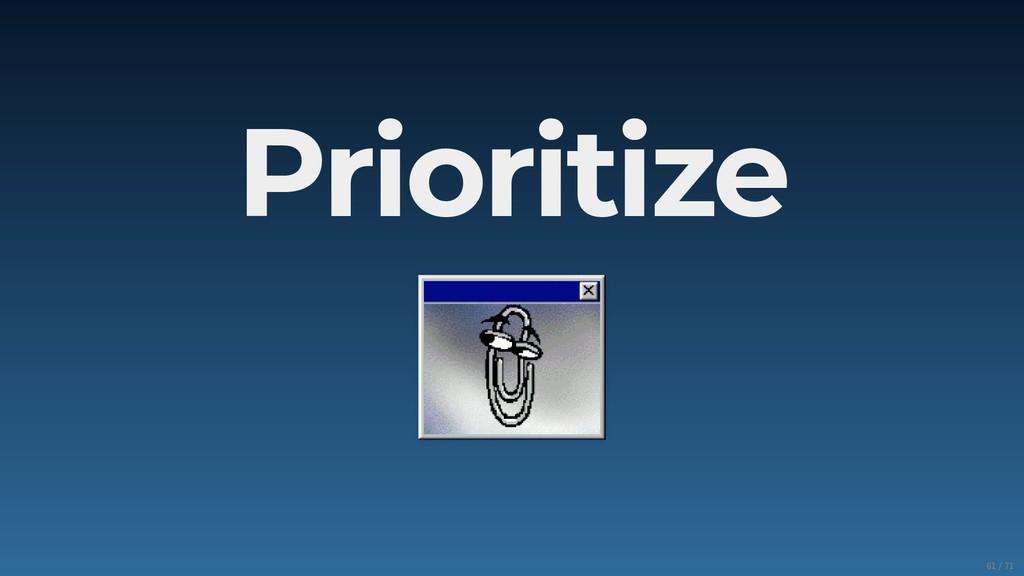 Prioritize 61/71