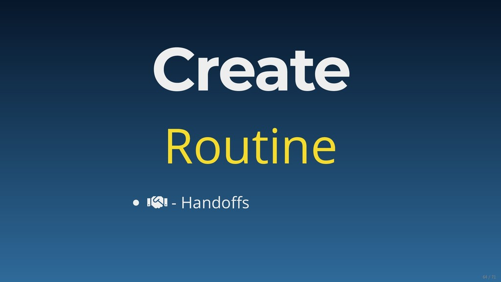 Create Routine  - Handoffs 64/71